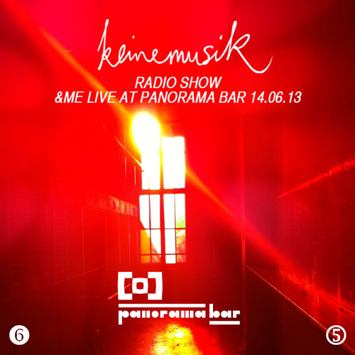 Keinemusik Radio Show - &ME Live At Panorama Bar 14.06.13