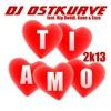 DJ Ostkurve ft. Big Daddi, Kane & Enzo - Ti Amo 2k13 (HARRIS & FORD EDIT)