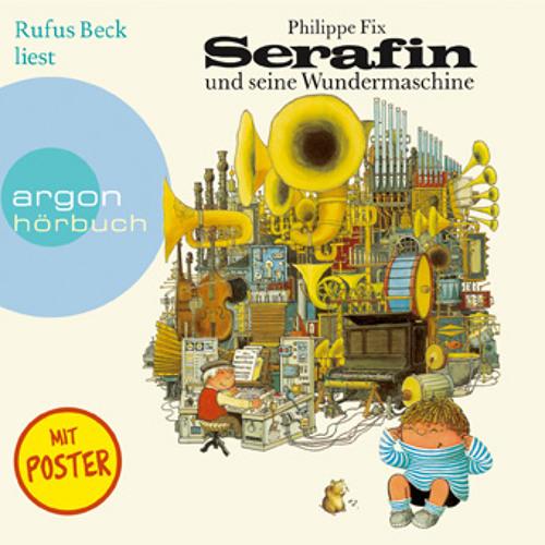 Serafin und seine Wundermaschine (gelesen von Rufus Beck)