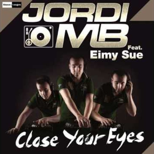 . Jordi MB Feat. Eimy Sue - Close Your Eyes (Extended Version)