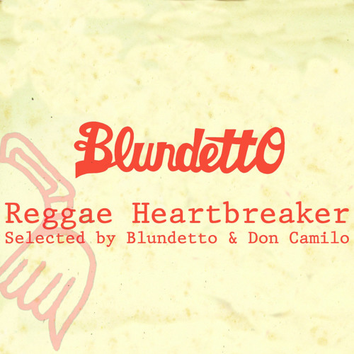 """Reggae Heartbreaker"" a Blundetto summer mix"