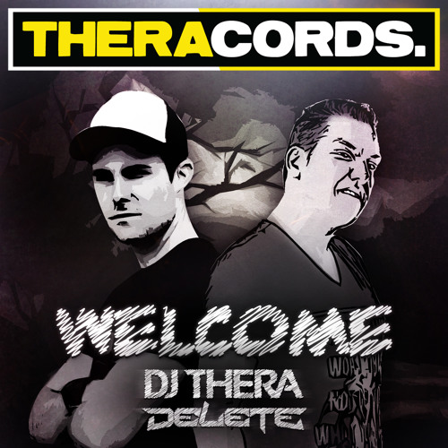 Dj Thera & Delete - Welcome (Thera's Live Mix)