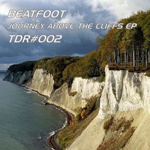 BeatFoot - Journey Above The Cliffs EP (TDR#002)