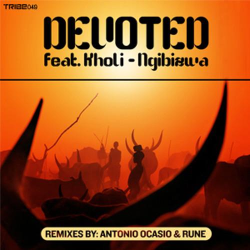 Ngibizwa - Devoted ft Kholi (incl Antonio Ocasio & Rune Remixes)