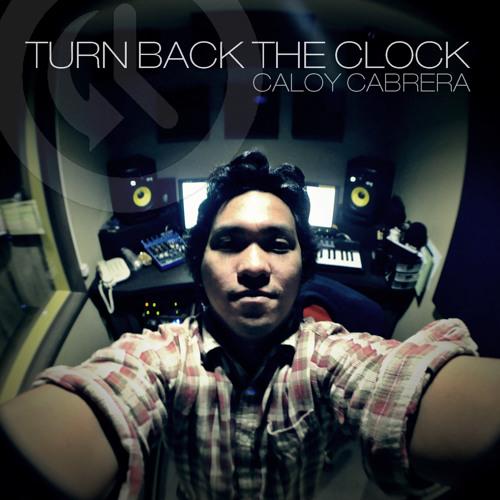 Turn Back The Clock   Caloy Cabrera
