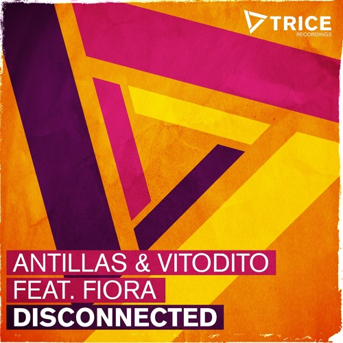 Antillas & Vitodito feat. Fiora - Disconnected