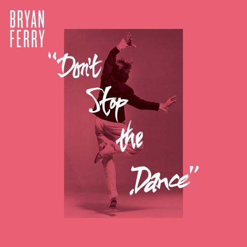 Bryan Ferry - Don't Stop The Dance (Psychemagik Remix)