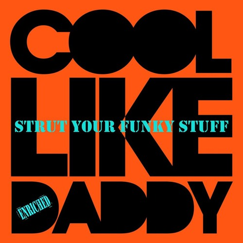 Cool Like Daddy - Strut Your Funky Stuff (Lee Harris Remix) SC EDIT