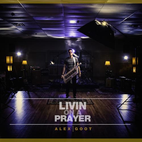 Alex Goot - Livin' On A Prayer (Bon Jovi)