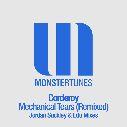 Corderoy - Mechanical Tears (Jordan Suckley Radio Edit)