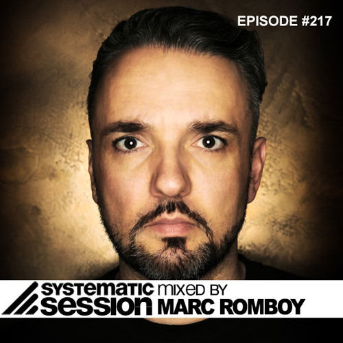 Systematic Session Episode #217 (Mixed by Marc Romboy)