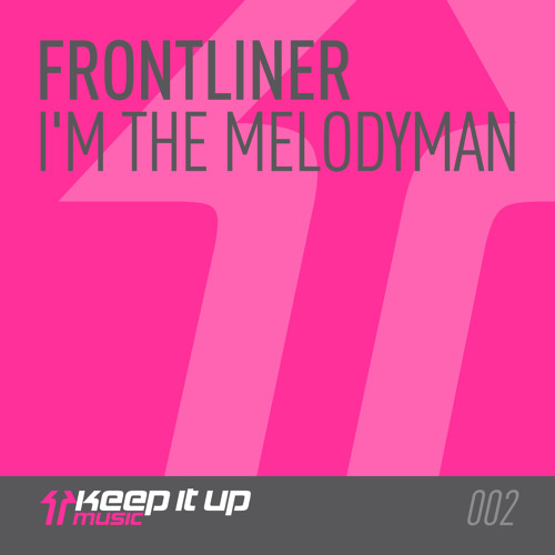 Frontliner - I'm The Melodyman (Preview)