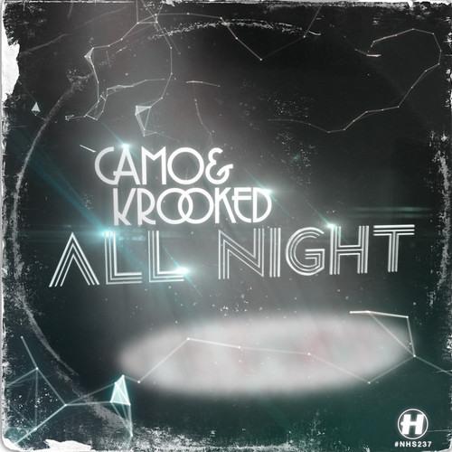 Camo and Krooked - All Night(Nebula Bootleg)