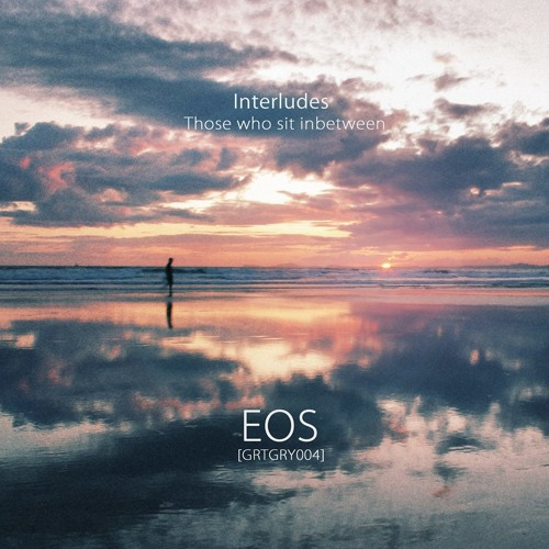 Eos : Interludes - Those Who Sit Inbetween (Previews) [Out July 8th]