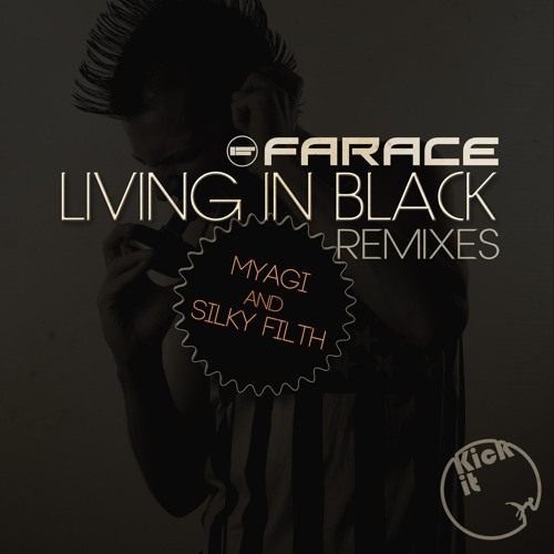 Farace - Living In Black (feat. Kid Colt) (Silky Filth Remix) (Clip)
