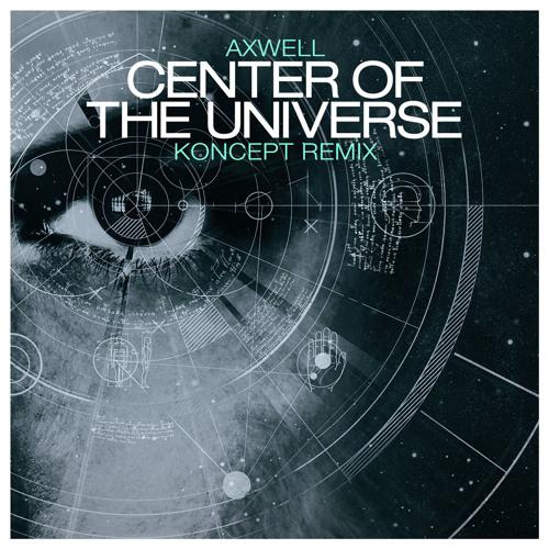 Center of the Universe (Koncept Remix) - Zane Lowe BBC Radio 1
