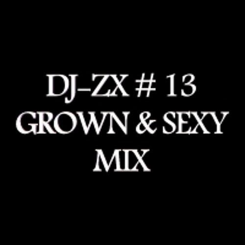 DJ-ZX # 13 GROWN & SEXY MIX