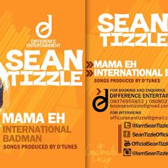 sean tizzle -- Mama Eh |@iamseantizzle
