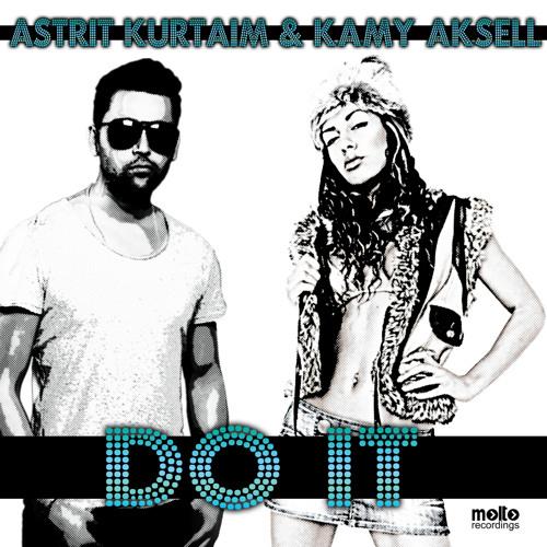 Astrit Kurtaim & Kamy Aksell - DO IT