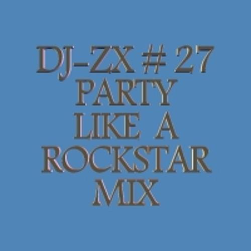 DJ-ZX # 27 PARTY LIKE A ROCHSTAR MIX
