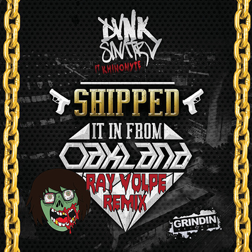 DVNK SINΛTRV - Shipped It In From Oakland ft. Khinomyte (Ray Volpe Remix)