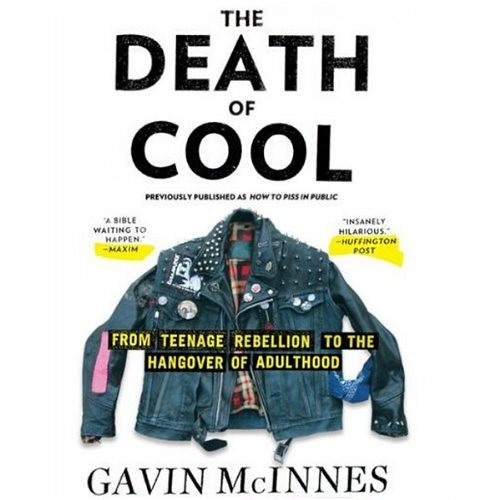 The Death of Cool by Gavin McInnes, Narrated by Gavin McInnes
