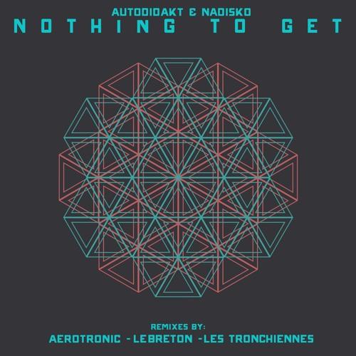 aUtOdiDakT & Nadisko - Nothing to get EP Teaser