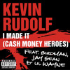 I Made It - Cash Money Heroes [Remix] ft. Various Artists