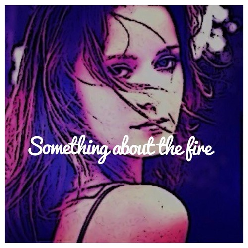 Something About The Fire (Adele and Daft Punk by C.Serrano)