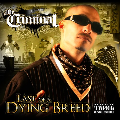 Mr.Criminal - Gangster Shit Last Of a Dying Breed 2013