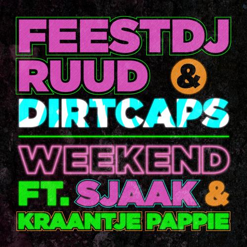 FeestDJRuud & Dirtcaps ft. Sjaak & Kraantje Pappie - Weekend