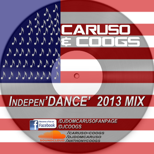 CARUSO & COOGS - IndepenDANCE 2013 MiX || FREE DOWNLOAD || ENJOY!!!