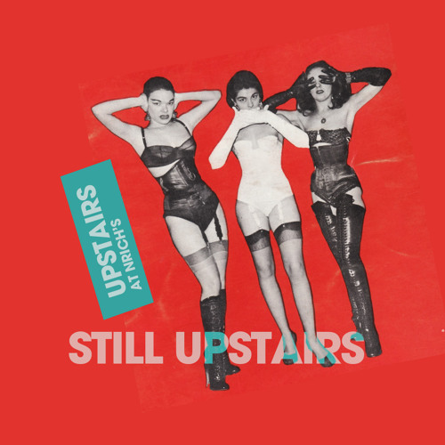 UPSTAIRS AT NRICH'S - STILL UPSTAIRS  another disco/boogie/modern soul mix (nrich)