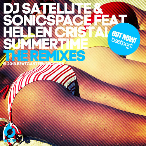 DJ SATELLITE & SONICSPACE FEAT. HELLEN CRISTAL - SUMMERTIME ALL-STAR REMIXES