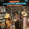 Roberto Y Su Nuevo Montuno – Mi Corazón Te Llama