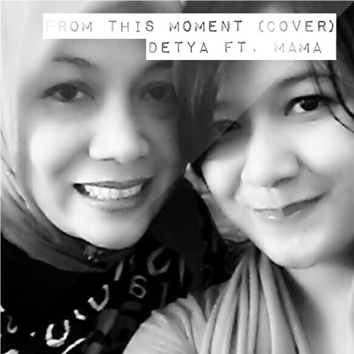 From This Moment-Detya ft Mama (cover)