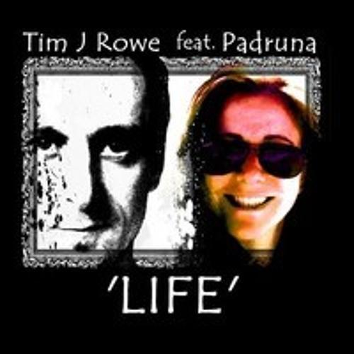 LIFE - Tim J. Rowe & Padruna Nina