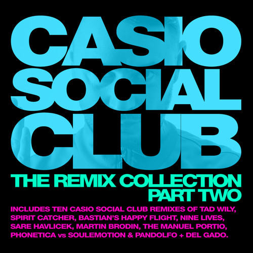 Casio Social Club - The Remix Collection Part Two • (Album Preview)