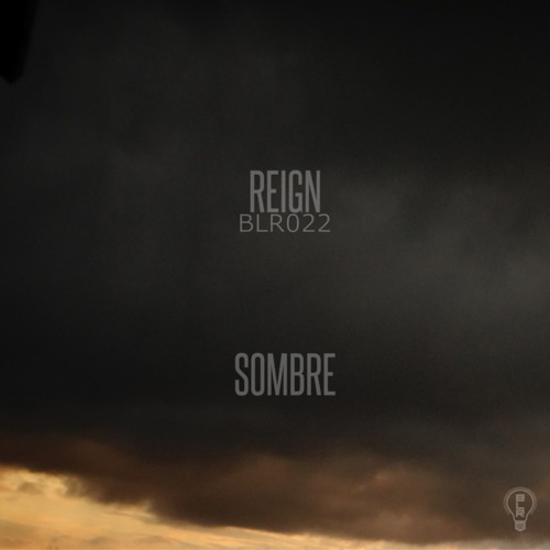 Reign - Sombre [BLR022]