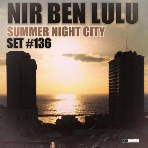 Set 136 - Nir Ben Lulu - Summer Night City - Spaciel Summer 2013