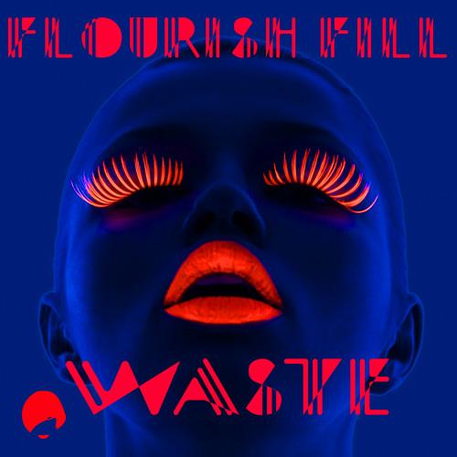 Flourish Fill - Waste (Artenvielfalt Remix) Snippet