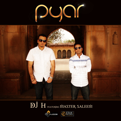Pyar - Dj H ft. Master Saleem
