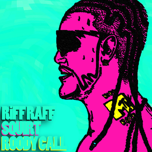 RiFF RAFF Feat Lil Debbie - Squirt (Roody Call Remix)