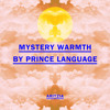 Prince Language - Mystery Warmth