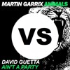 David Guetta - Aint A Party vs. Martin Garrix - Animals (DJ Ignite bootleg)