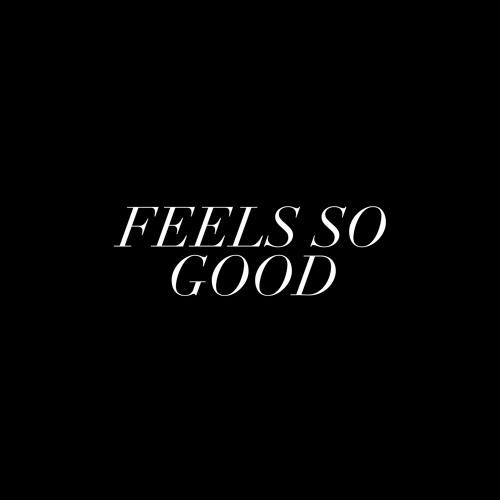 Feel's So Good