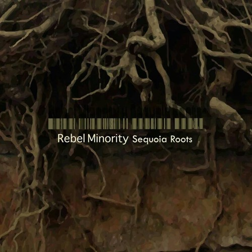 Sequoia Roots- Rebel Minority