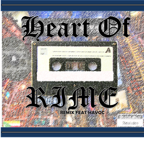 Heart Of Rime (Feat Havoc)Street Side 2 Eastide