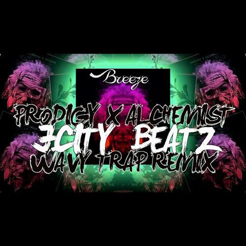 Prodigy & Alchemist - Breeze (JCityBeatz Wavy Trap remix)