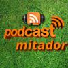 Podcast Mitador 6ª Rodada